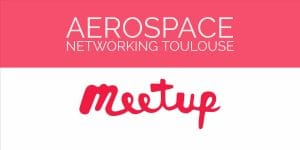 Aerospace Networking Toulouse @ Evangelina | Toulouse | Occitanie | France