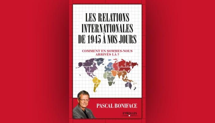 les-relations-internationales-de-1945-a-nos-jours