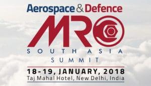 erospace & Defence MRO South Asia Summit (17-18, January 2019), New Delhi @ Taj Mahal Hotel   New Delhi   Delhi   Inde