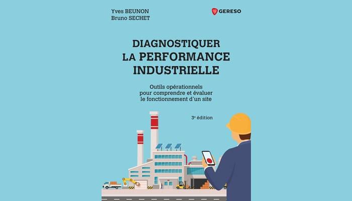 Diagnostiquer la performance industrielle par Yves Beunon, Bruno Séchet