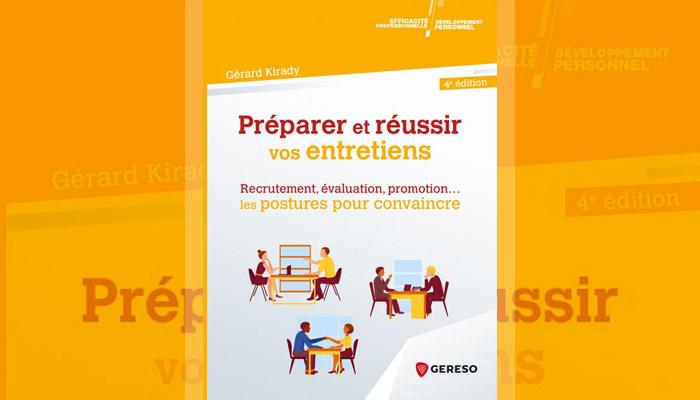 Préparer et réussir vos entretiens 4e édition Recrutement, évaluation, promotion